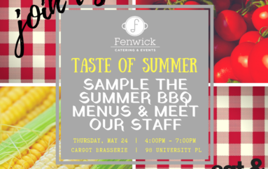 Fenwick Catering & Events Open House: Summer Menu Preview May 24th 2018