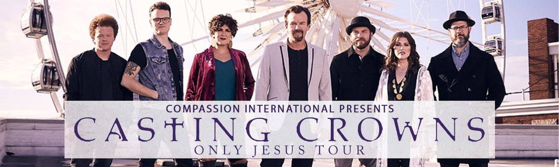Compassion International Presents GRAMMY WINNING CASTING CROWNS EXTENDS 'ONLY JESUS' TOUR INTO 2020 WITH SPECIAL GUEST MATTHEW WEST