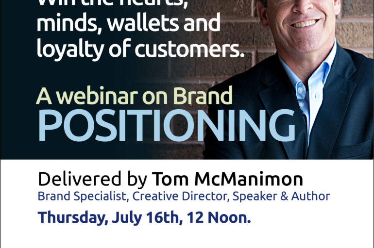 Positioning: Win the hearts, minds, wallets and loyalty of customers