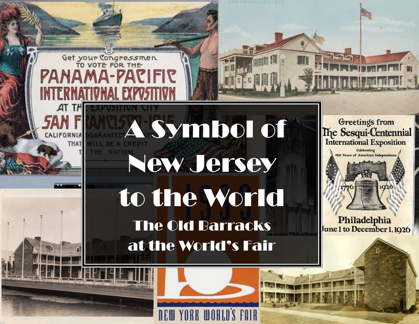 """""""A Symbol of New Jersey to the World"""" – Old Barracks Museum's Online Exhibit Showcases New Jersey and the World's Fairs"""